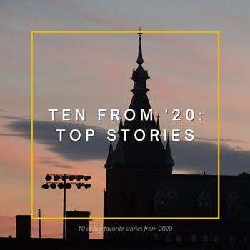 Ten from '20: Top Stories from the Year